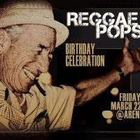 Reggae Pops 70th Birthday Party March 22!