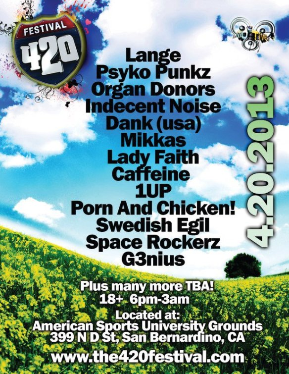 The 420 Festival 2013 Tickets Sat. April. 20th 2013! Lineup Announced + Ticket Giveaway!