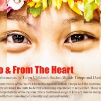 To and From the Heart: Taiwu Children's Ancient Ballads Troupe & Daniel Ho